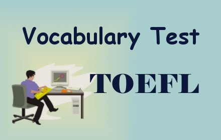 TOFEL Test for Vocabulary